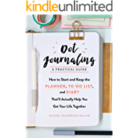 Dot Journaling—A Practical Guide: How to Start and Keep the Planner, To-Do List, and Diary That'll Actually Help You Get Your Life Together