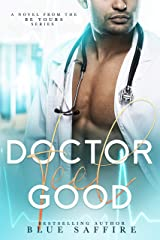 Doctor Feel Good: A Novel From the Be Yours Series Kindle Edition
