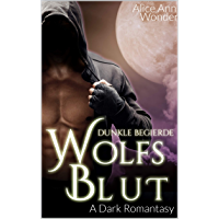 WOLFSBLUT: Dunkle Begierde (A Dark Romantasy 2) (German Edition)
