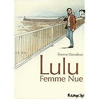 Lulu Femme Nue: L'intégrale