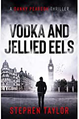 Vodka and Jellied Eels: Family honour must be upheld... (A Danny Pearson Thriller) Kindle Edition