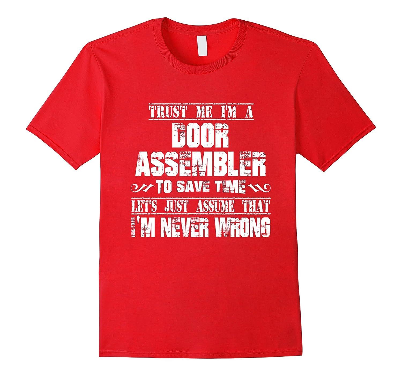DOOR ASSEMBLER T-shirt I am never Wrong-PL