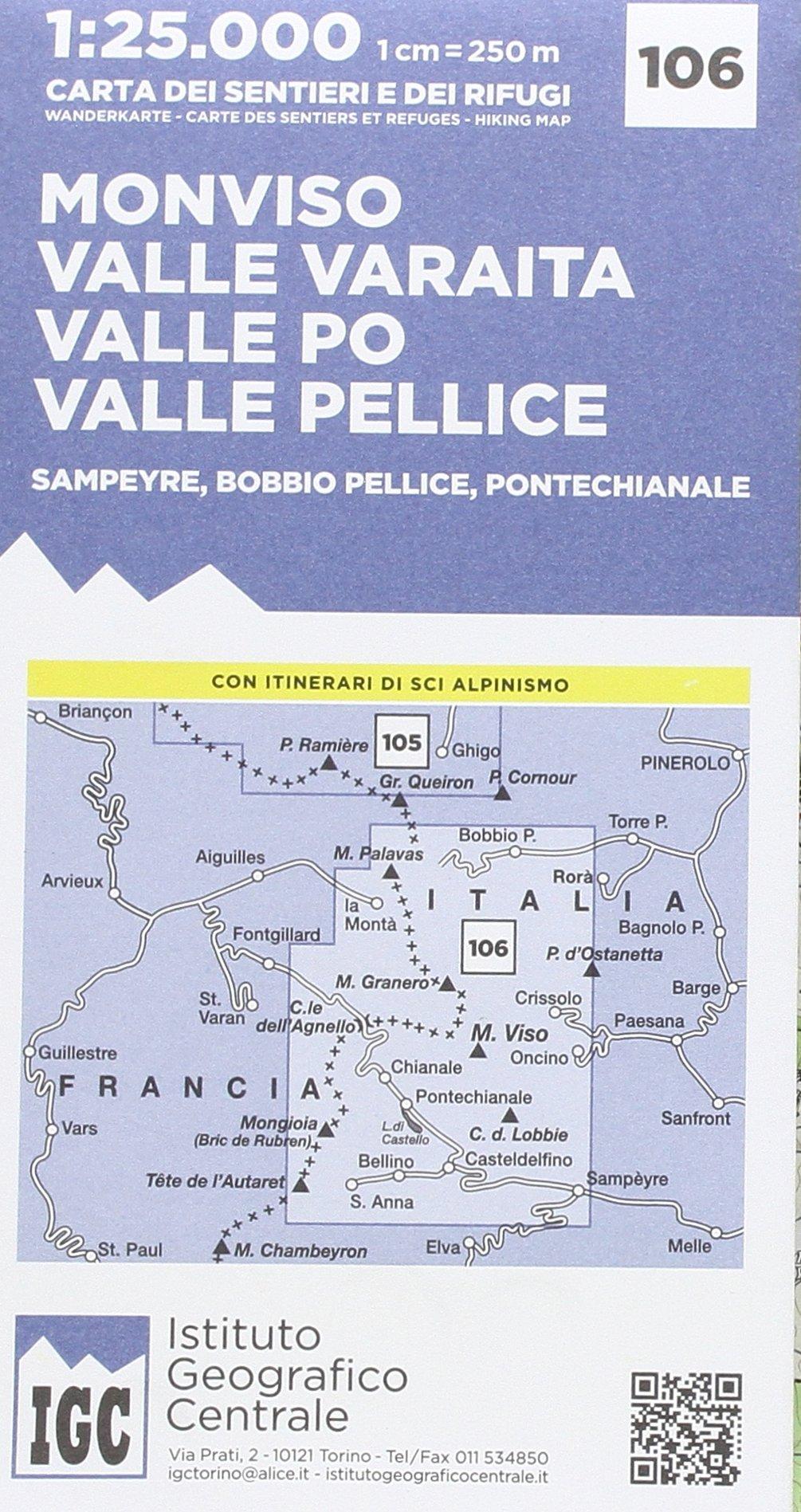 IGC Italien 1 : 25 000 Wanderkarte 106 Monviso: Monviso / Valle Varaita / Valle Po / Valle Pellice / Samperyre / Bobbio pellice / Pontechianale