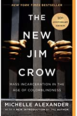 The New Jim Crow: Mass Incarceration in the Age of Colorblindness Kindle Edition