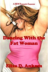 Dancing With The Fat Woman: A BBW Romantic Suspense Novel Kindle Edition