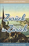 Learn German With Stories: Zurück in Zürich - 10 Short Stories For Beginners (Dino lernt Deutsch) (Volume 8) (German Edition)