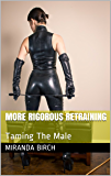 More Rigorous Retraining: Taming The Male (Femdom Future Book 2) (English Edition)