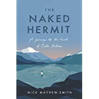The Naked Hermit: A Journey to the Heart of Celtic Britain