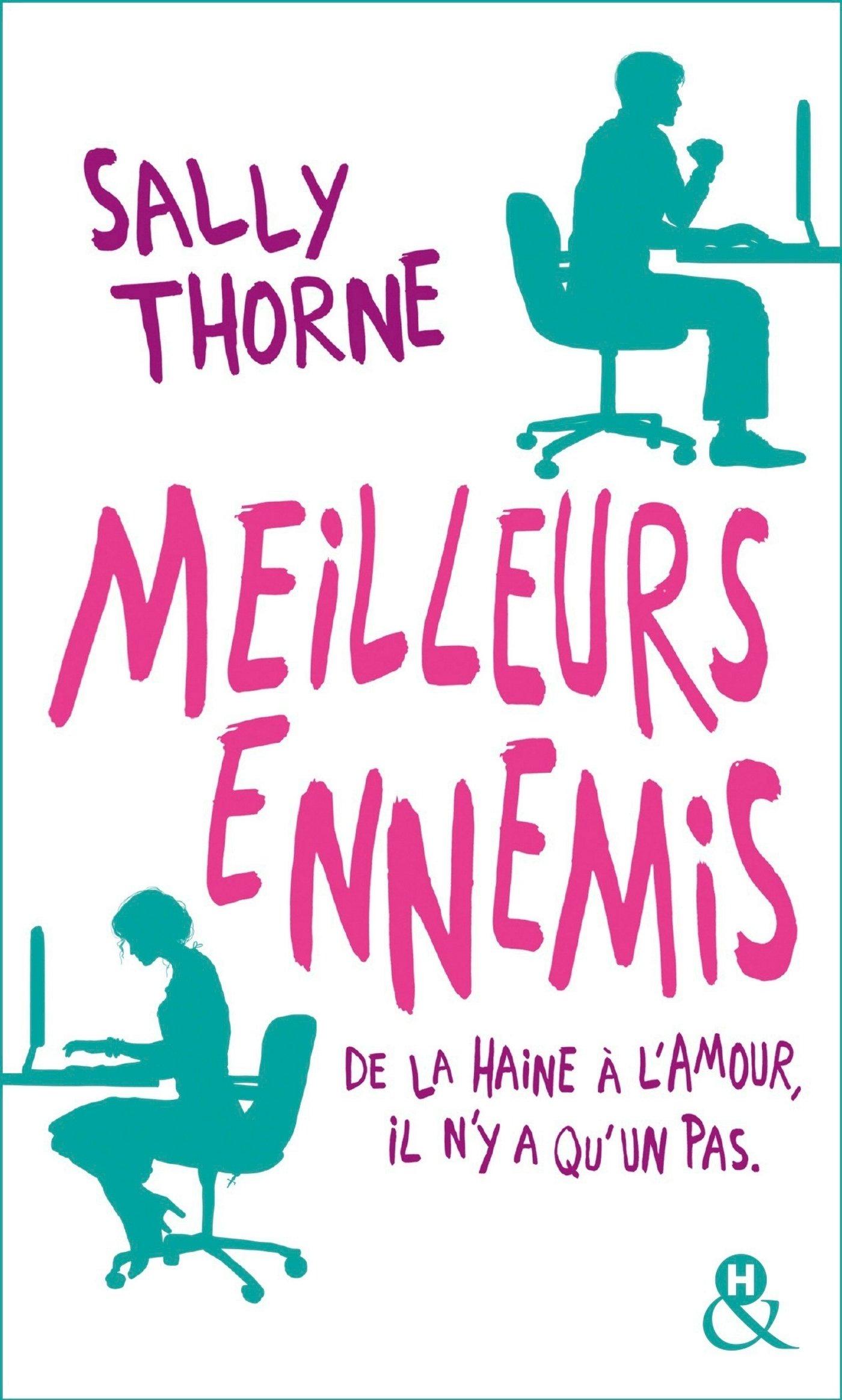 Meilleurs ennemis: Une comédie romantique hilarante Poche – 7 février 2018 Sally Thorne Editions Harlequin 2280389584 Littérature sentimentale