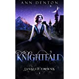 Knightfall (Tangled Crowns Book 1)