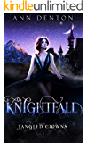 Knightfall (Tangled Crowns Book 1)
