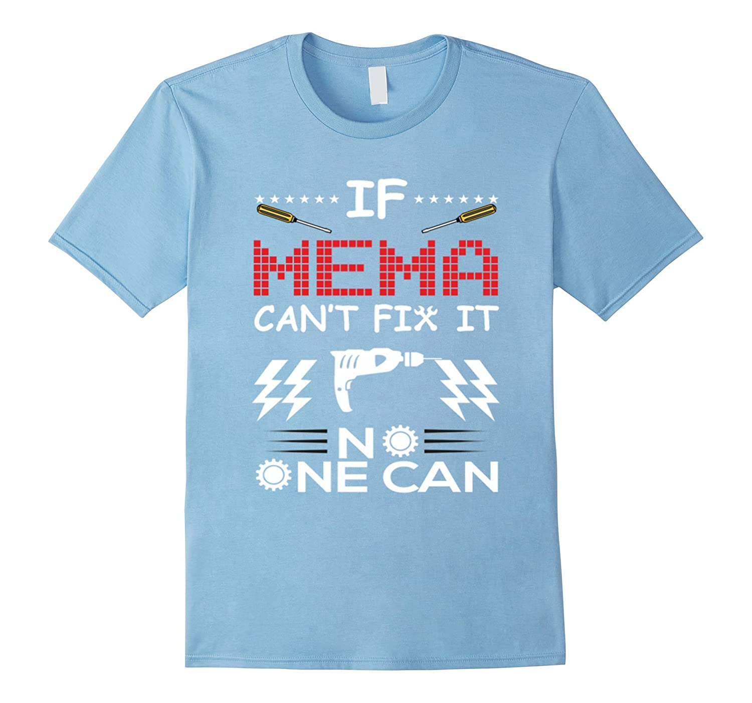 If Mema Can't Fix It No One Can Mama Nana Mom Mother Tshirt-Protee