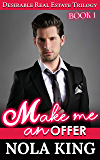 Make Me an Offer (Desirable Real Estate Trilogy Book 1)