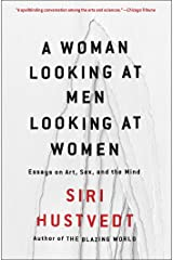A Woman Looking at Men Looking at Women: Essays on Art, Sex, and the Mind Paperback