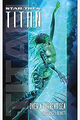 Star Trek: Titan #5: Over a Torrent Sea Kindle Edition