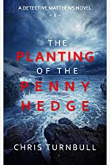 The Planting of the Penny Hedge (A Detective Matthews Novel Book 1) Kindle Edition
