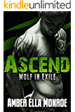 Ascend (Wolf in Exile Part 3): Werewolf Shifter/Vampire Paranormal Romance