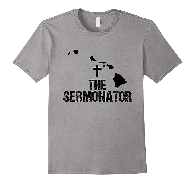 Hawaii Sermonator Minister Preacher Priest Funny T-Shirt 02-TD