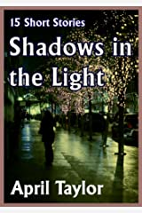Shadows in the Light. 15 Short Stories Kindle Edition