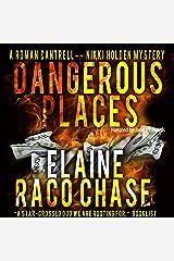 Dangerous Places: Roman Cantrell-Nikki Holden Mystery, Book 1 Audible Audiobook