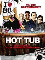 Hot Tub Time Machine - Der Whirpool ist 'ne verdammte Zeitmaschine