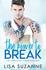 The Power to Break (The Unbreakable Thread Book 1) Kindle Edition