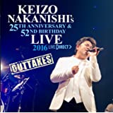 KEIZO NAKANISHI's 25th Anniversary&52nd Birthday Live -OUTTAKES-