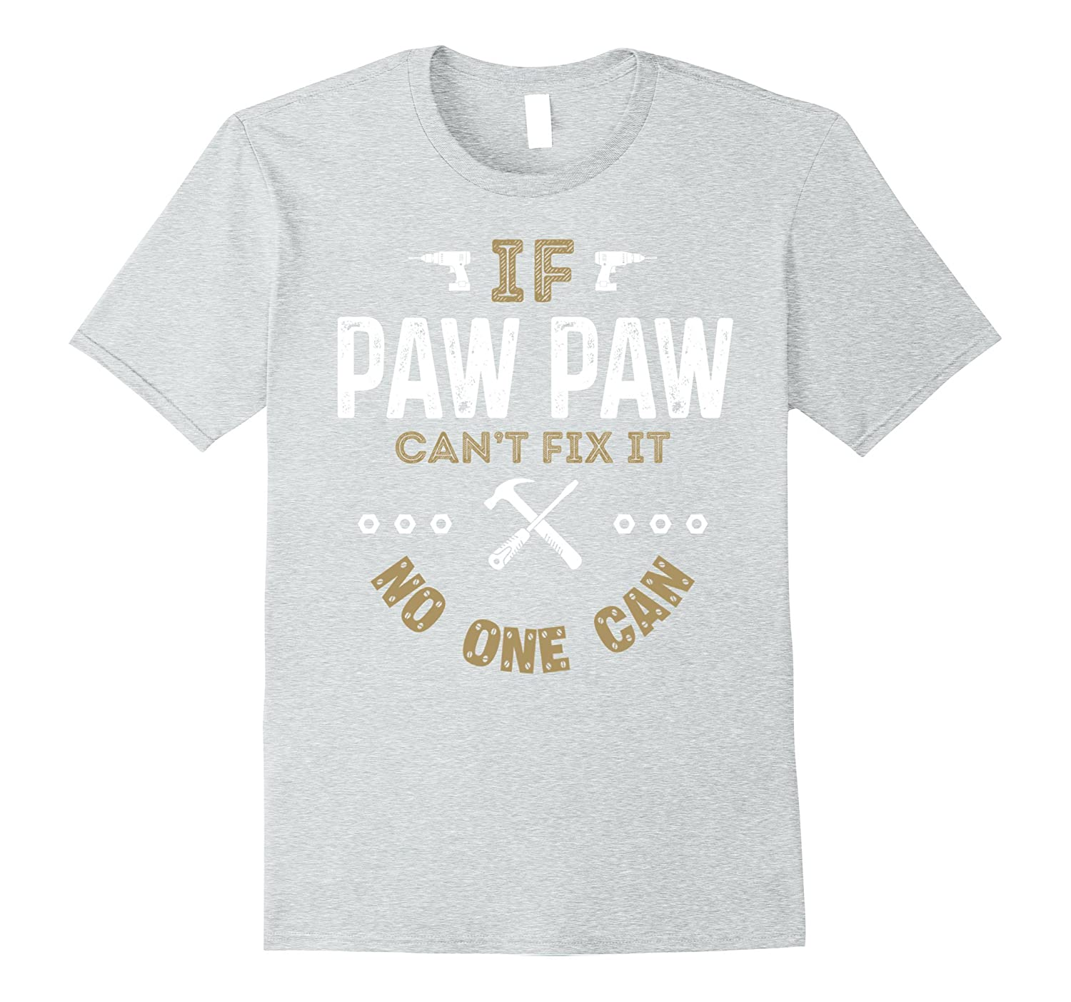 Mens If PAW PAW Cant Fix it No One Can Vintage C2 Funny T-shirt