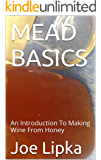 MEAD BASICS: An Introduction To Making Wine From Honey