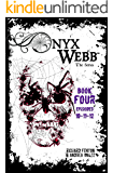 Onyx Webb: Book Four: Episodes 10, 11 & 12