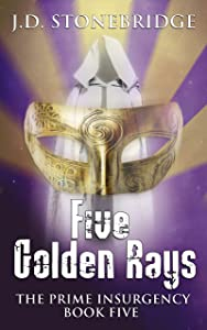 The Prime Insurgency: Five Golden Rays: A Supernatural Mystery Thriller