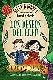 Hadas, S. A. Agencia de detectives mágicos. Los deseos del elfo (Literatura Infantil (6-11 Años) - Hadas, S.A.)