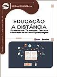 Educação a Distância. Fundamentos, Tecnologias, Estrutura e Processo de Ensino e Aprendizagem