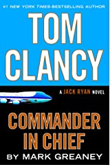 Tom Clancy Commander in Chief (A Jack Ryan Novel Book 15) Kindle Edition