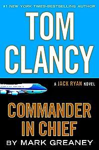 Tom Clancy Commander in Chief (A Jack Ryan Novel Book 16)