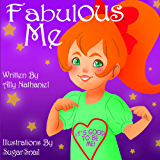 Fabulous Me: Children's book Level 1 and 2 reading books (Picture Books For Children Ages 3-5) (Girls Empowerment & Self Esteem)