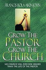 Grow The Pastor Grow The Church Kindle Edition