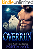 Overrun: Paranormal Werewolf Romance (Head Over Tails Trilogy Book 2)