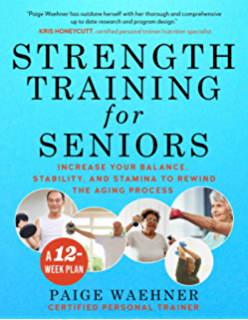 Image for Strength Training for Seniors: Increase your Balance, Stability, and Stamina to Rewind the Aging Process
