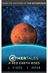 A Red Earth Rises (Aethertales Book 4) Kindle Edition