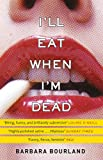 I'll Eat When I'm Dead: A sizzling romp through fashion's darker side