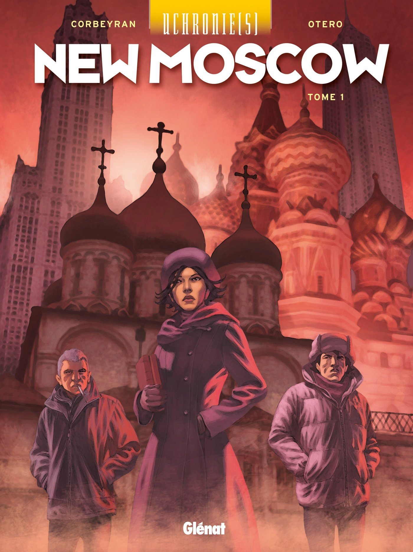 Uchronie[s] - New Moscow - Tome 01 Album – 17 octobre 2012 Corbeyran Nicolas Otero Glénat BD 2723483452