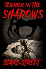 Terror in the Shadows: Scary Ghosts, Paranormal & Supernatural Horror Short Stories Anthology (Scare Street Horror Short Stories Book 5) Kindle Edition
