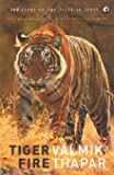 Tiger Fire: 500 Years of the Tiger in India