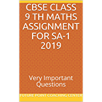 CBSE CLASS 9 TH  MATHS  ASSIGNMENT FOR  SA-1 2019: Very Important Questions (English Edition)