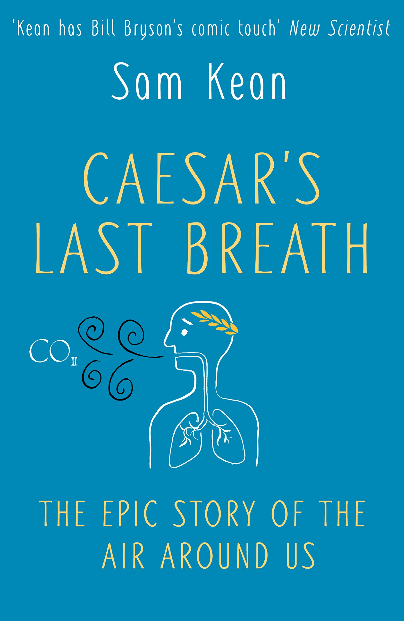 Read Online Caesar's Last Breath - the Epic Story of the Air we Breathe pdf