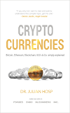 Cryptocurrencies simply explained - by TenX Co-Founder Dr. Julian Hosp: Bitcoin, Ethereum, Blockchain, ICOs, Decentralization, Mining & Co (English Edition)