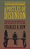 Apostles of Disunion: Southern Secession Commissioners and the Causes of the Civil War (A Nation Divided: Studies in the…