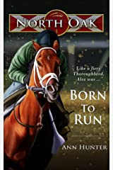 Born to Run (North Oak Book 1) Kindle Edition