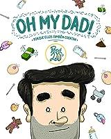 Oh My Dad!: Porque Ellos También Cuentan